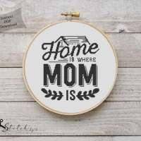 Home is Where Mom is Cross Stitch Pattern
