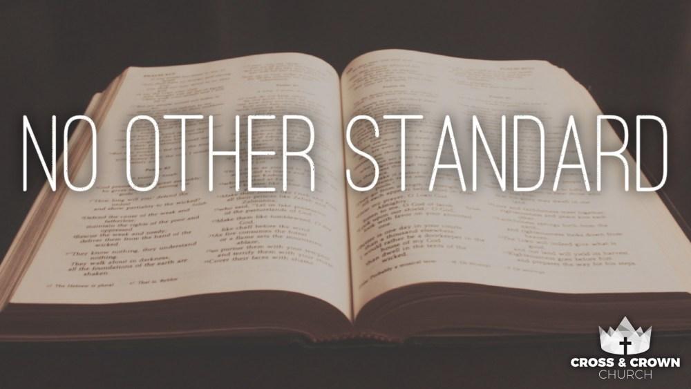 No Other Standard (Part 2)
