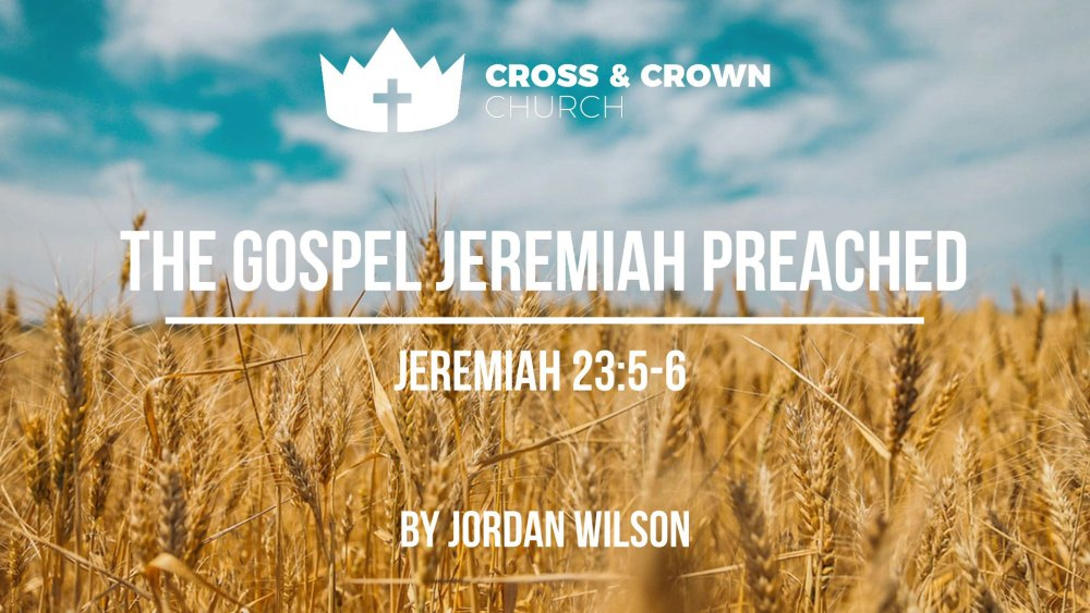 The Gospel Jeremiah Preached