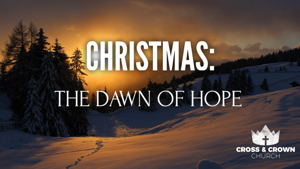 Christmas: The Dawn of Hope