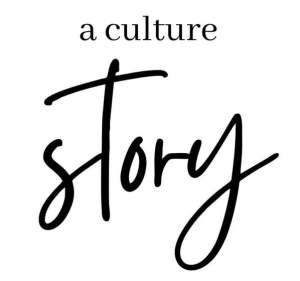 podcast a culture story