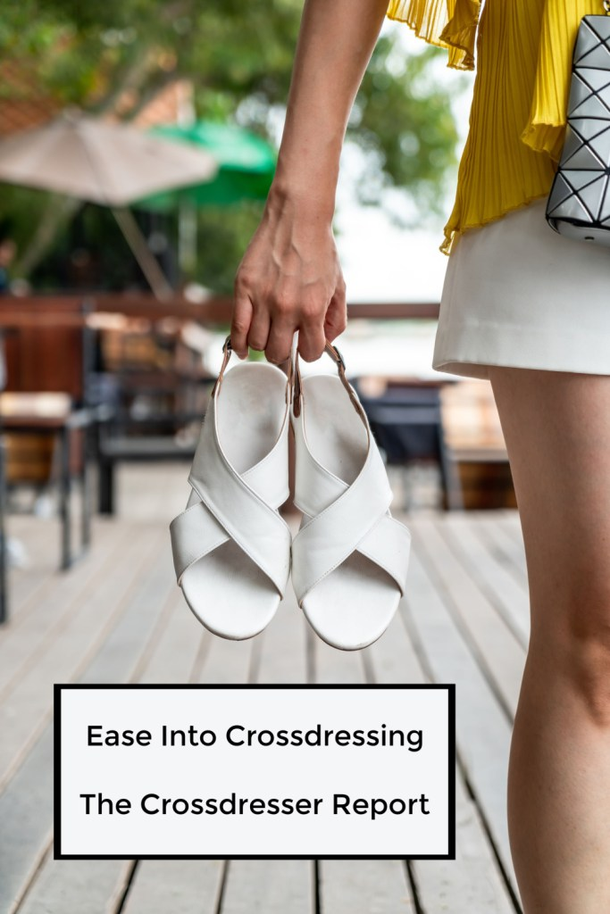 Ease Into Crossdressing - The Crossdresser Report