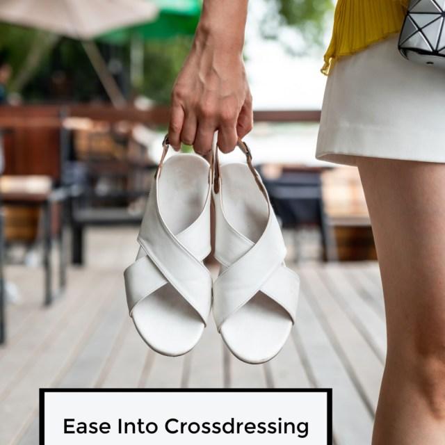Ease Into Crossdressing - The Crossdresser Report