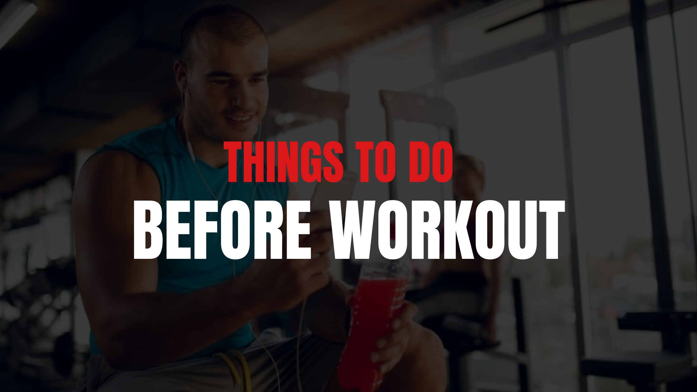 Things to do before workout