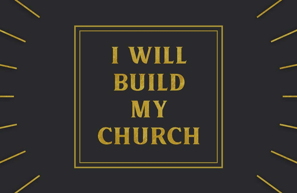I Will Build My Church