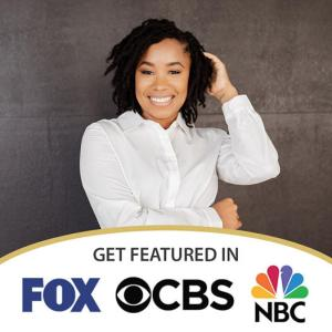 Get featured in FOX, CBS, NBC, and The US Times in 48 hours or less!