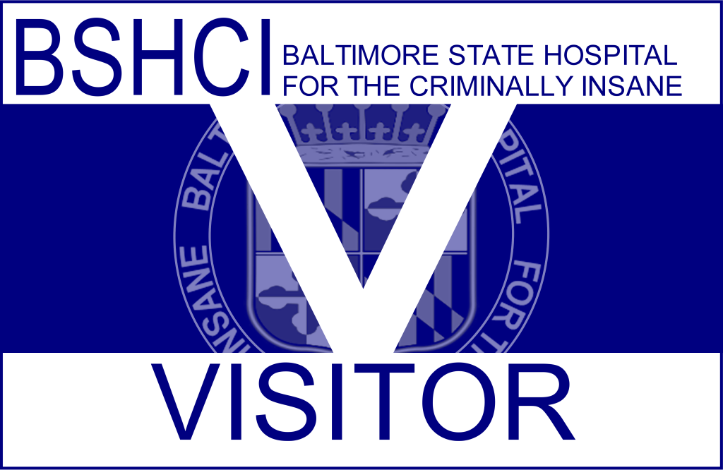 Just Visiting the Baltimore State Hospital for the Criminally Insane!