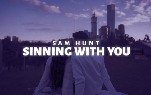 Sam Hunt - Sinning With You Lyrics