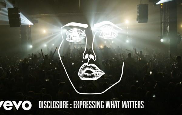 Disclosure – Expressing What Matters Lyrics