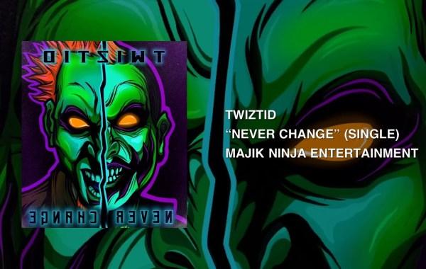 Twiztid – Never Change Lyrics