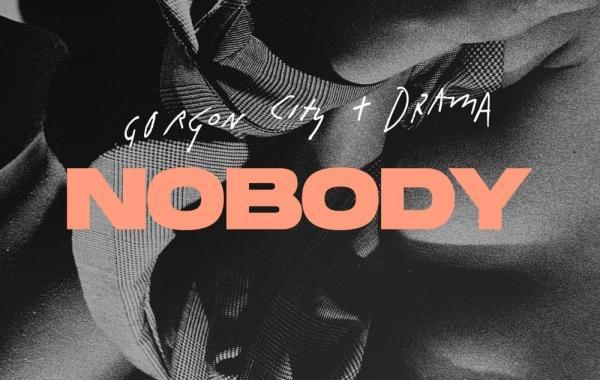 Gorgon City & DRAMÄ – Nobody lyrics