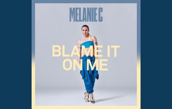 Melanie C – Blame It On Me lyrics