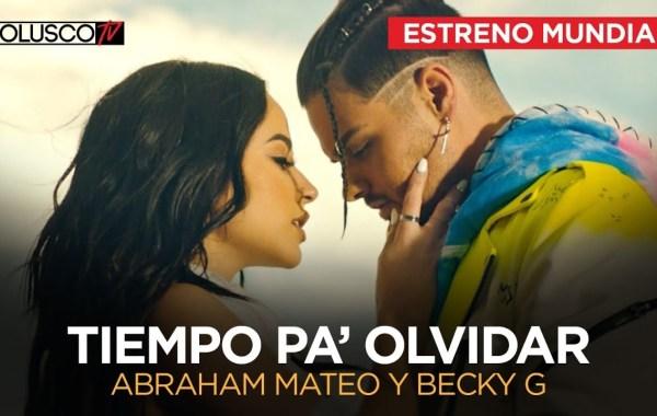 Abraham Mateo & Becky G – Tiempo Pa' Olvidar lyrics