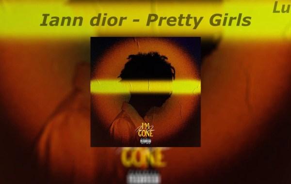 iann dior – Pretty Girls lyrics