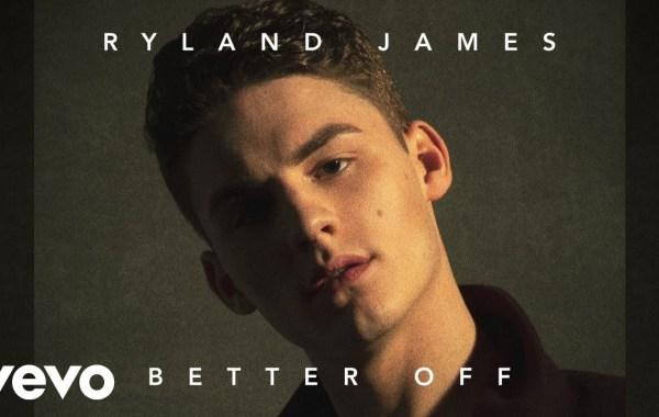 Ryland James - Better Off lyrics