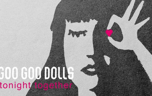 Goo Goo Dolls - Tonight Together lyrics