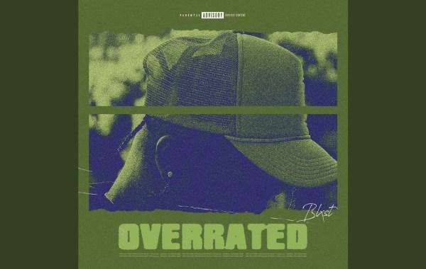 Blxst - Overrated lyrics