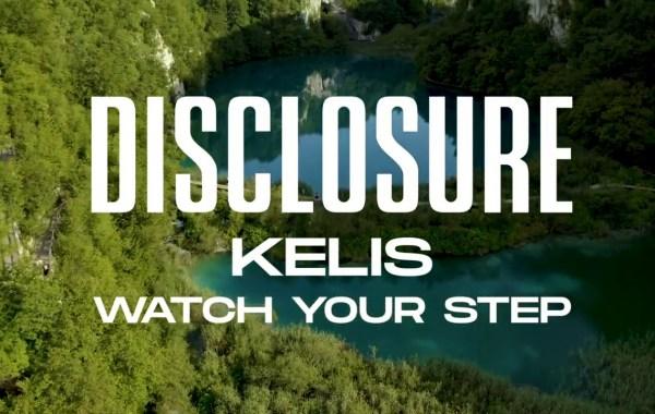 Disclosure & Kelis - Watch Your Step lyrics