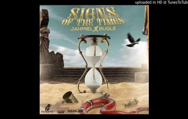 Jahmiel & Bugle - Signs of The Times lyrics