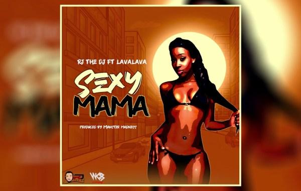Rj The Dj & Lava Lava - Sexy Mama lyrics