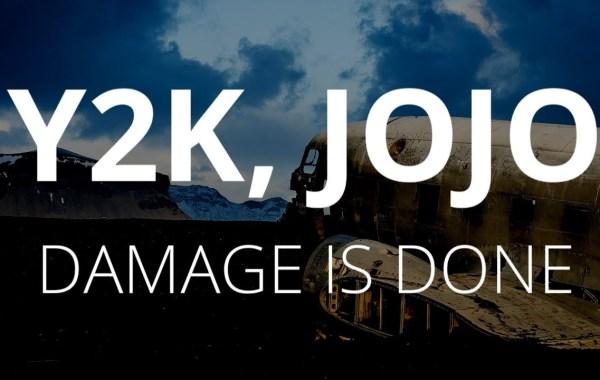 Y2K & JoJo - Damage Is Done lyrics