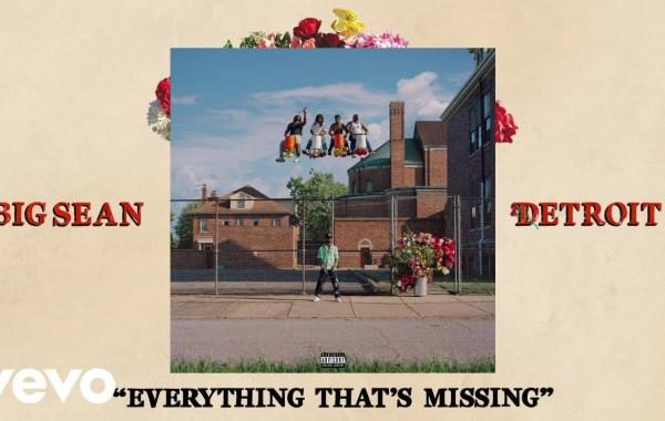 Big Sean - Everything That's Missing lyrics