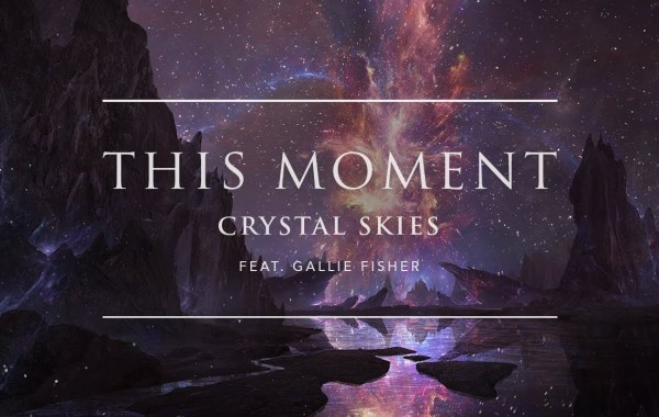 Crystal Skies – This Moment lyrics