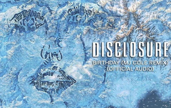 Disclosure, Kehlani & Syd - Birthday (MJ Cole Remix) lyrics