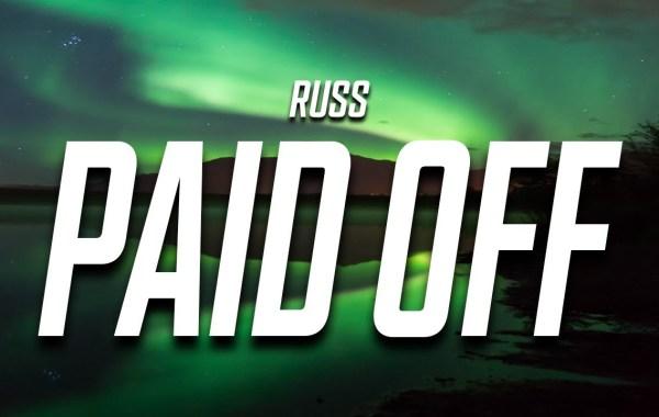 Russ - Paid Off lyrics
