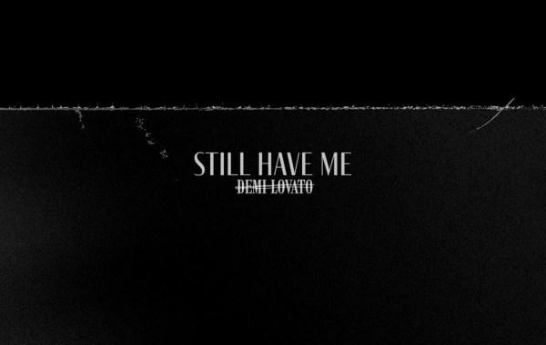 Demi Lovato - Still Have Me lyrics