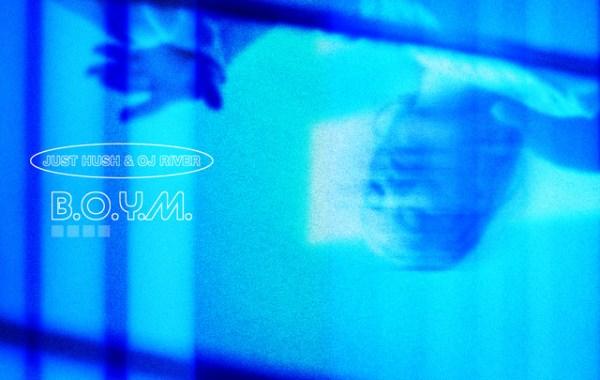 Just Hush feat. OJ River - BOYM lyrics