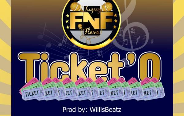 FnF - Ticket'O Lyrics