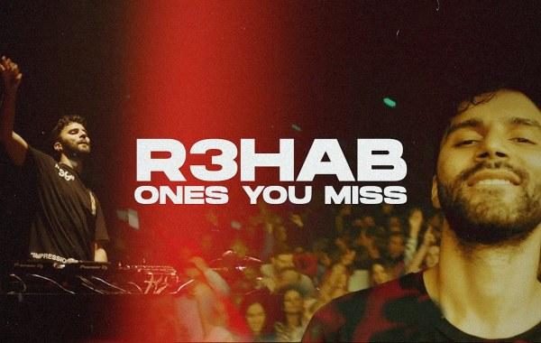 R3HAB - Ones You Miss Lyrics