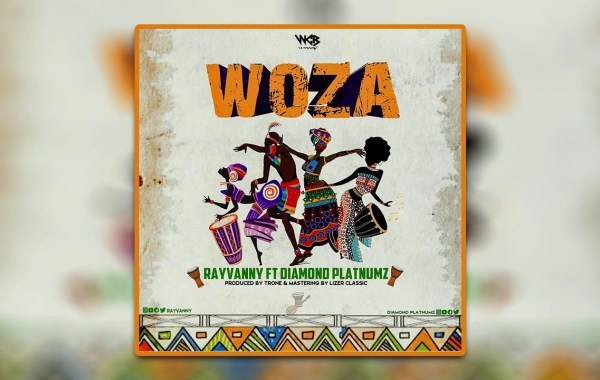 RAYVANNY Ft DIAMOND PLATNUMZ - Woza Lyrics