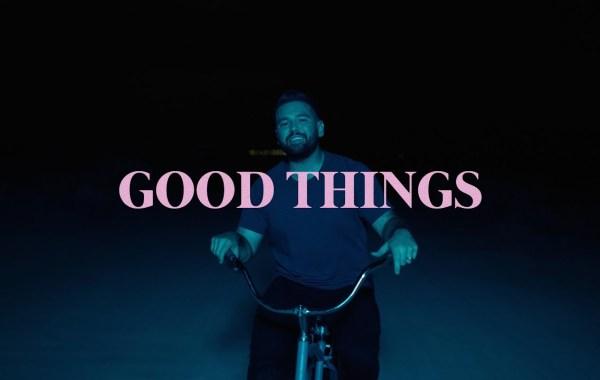 Dan + Shay - Good Things Lyrics