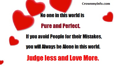 Judge less and love more.