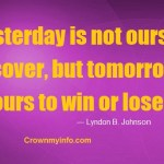 Yesterday is not ours to recover