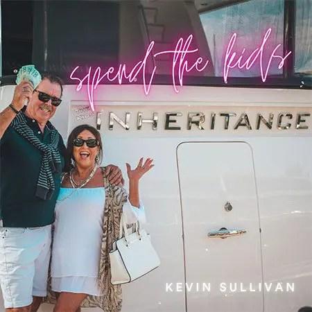 5DD654 – Kevin Sullivan – Spend The Kids Inheritance - Cover