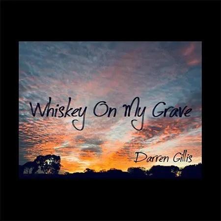 5DD659 – Darren Gillis – Whiskey On My Grave - Cover