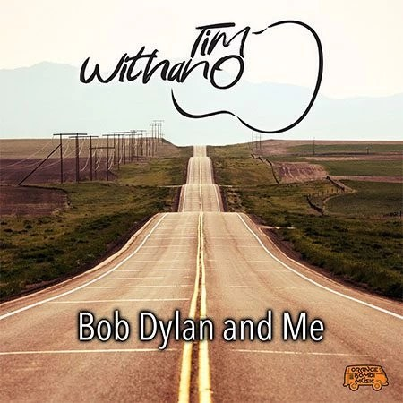 5DD671 – Tim Withano – Bob Dylan and Me - Cover