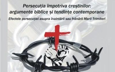Simpozionul de Misiune: Persecutia împotriva crestinilor – argumente biblice si tendinte contemporane