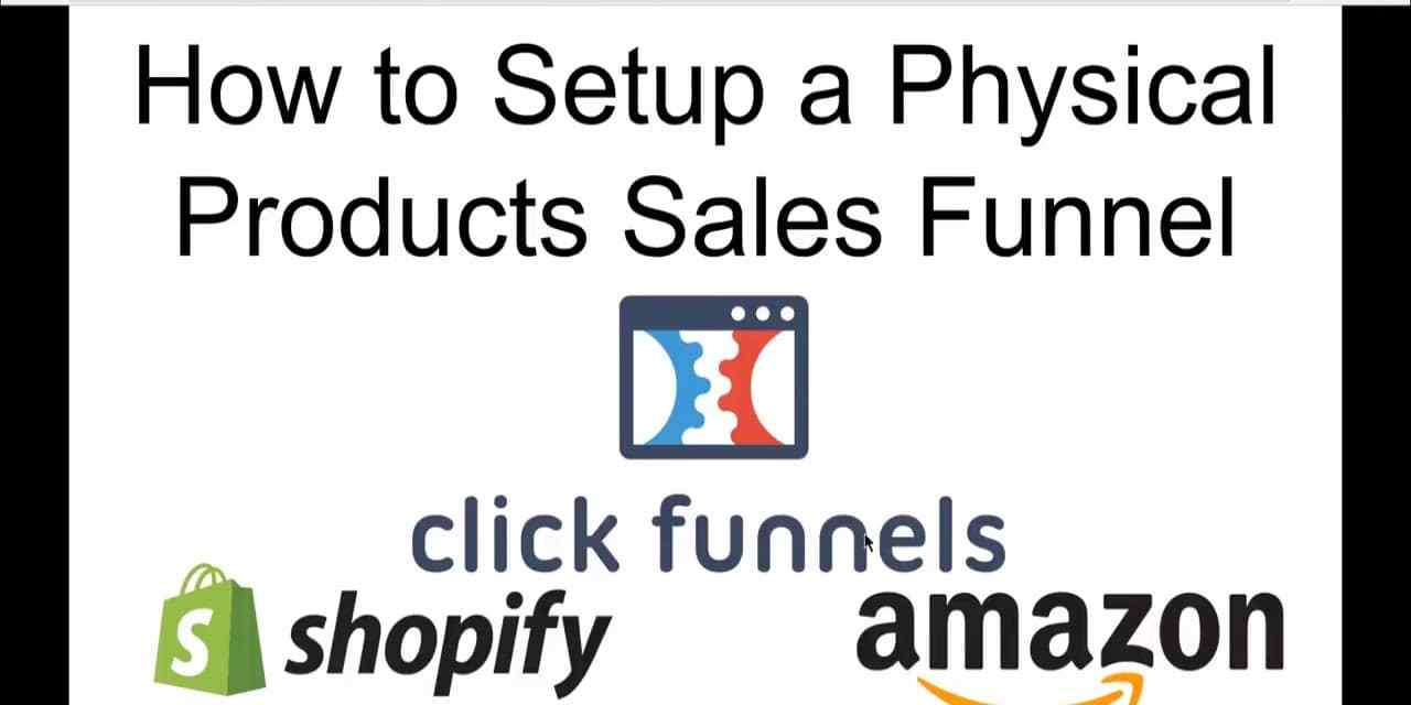ClickFunnels Physical Product Sales Funnel (Step-By-Step Walk Through for Beginners)