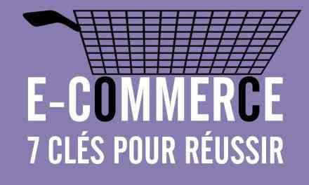 E-COMMERCE : 7 CLÉS POUR RÉUSSIR