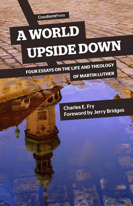 a world upside down essays on life theology of martin luther a world upside down four essays on the life and theology of martin luther