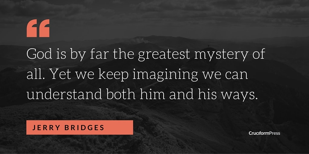 4 Reasons God's Providence is a Mystery, by Jerry Bridges