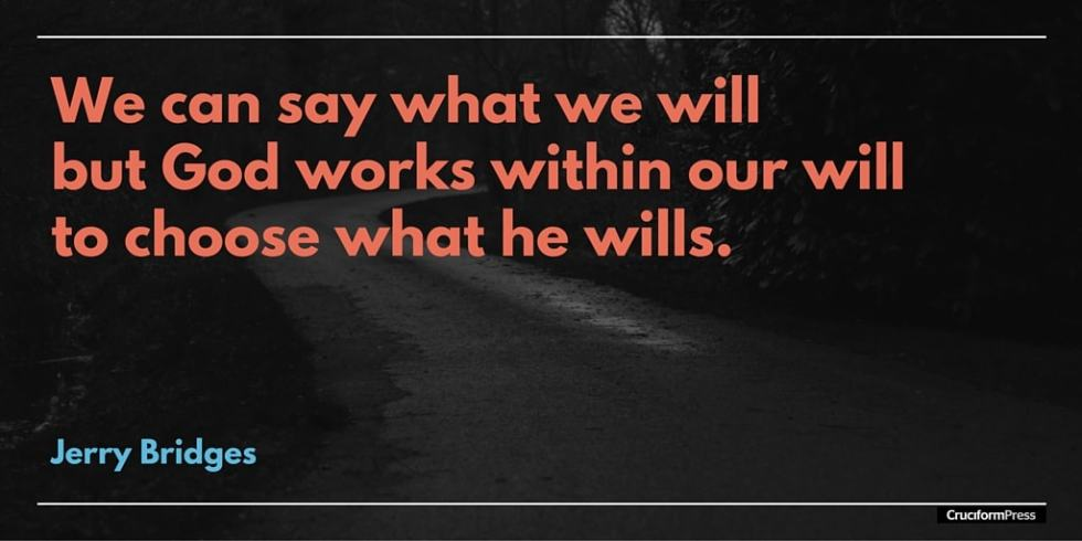 God Works Through Our Will to Do His Will: God's Providence, Part 6 of 10