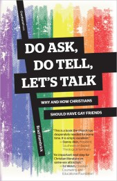 Do Ask, Do Tell, Let's Talk: Why and How Christians Should Have Gay Friends, by Brad Hambrick