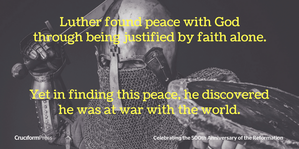 Luther: Peace with God, War with the World