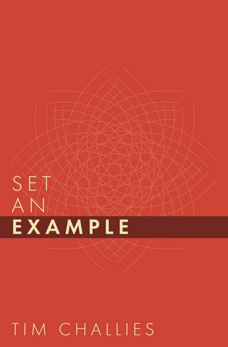 Set an Example, by Tim Challies