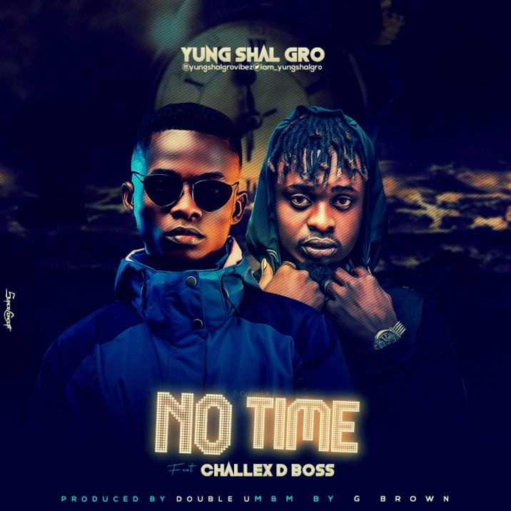Yung Shal Gro ft Challex D Boss - No Time